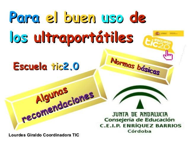 EscuelaEscuela tictic2.02.0 ParaPara el buenel buen usouso dede loslos ultraportátilesultraportátiles Algunas Algunas reco...