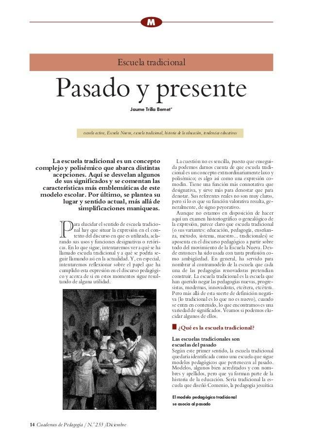 14 Cuadernos de Pedagogía / N.0 253 /Diciembre Para elucidar el sentido de escuela tradicio- nal hay que situar la expresi...