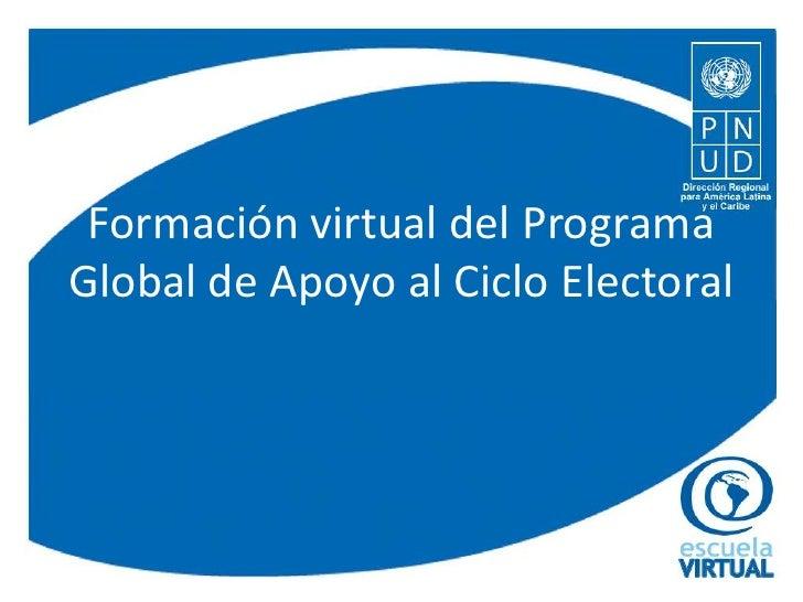 Formación virtual del Programa Global de Apoyo al Ciclo Electoral<br />