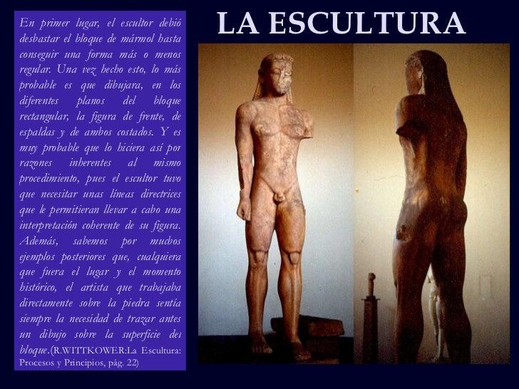 LA ESCULTURA En primer lugar, el escultor debió desbastar el bloque de mármol hasta conseguir una forma más o menos regula...
