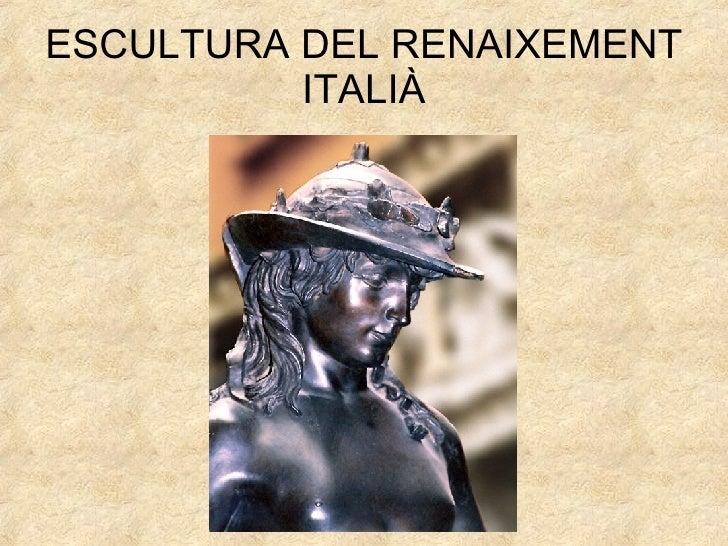 Escultura Del Renaixement ItaliÀ M