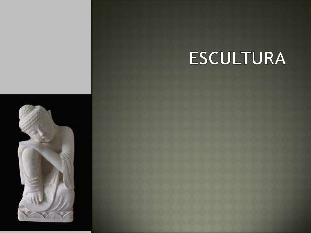 """""""Es el arte de modelar, tallar o esculpir en barro, piedra, madera u otro material. Es una de las Bellas Artes en la cual ..."""
