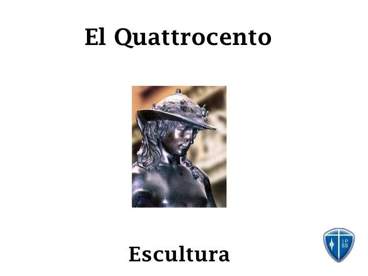 El Quattrocento   Escultura