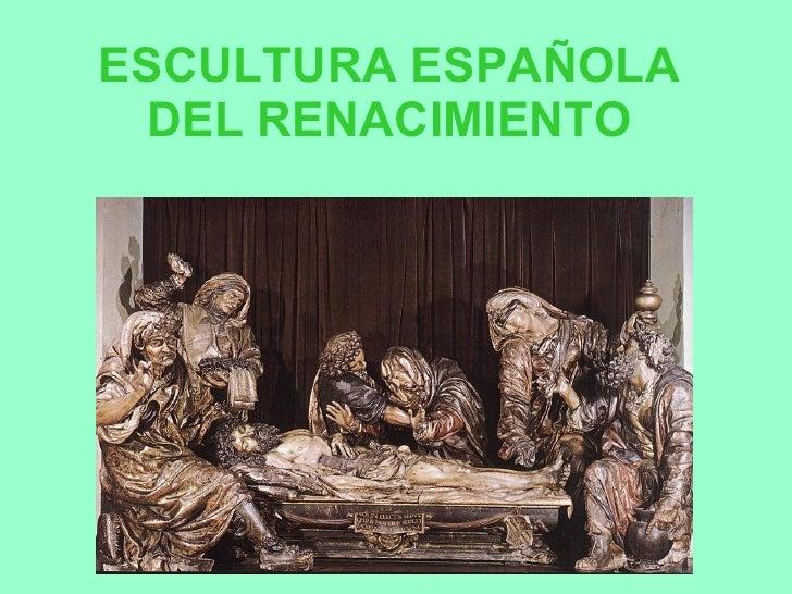 ESCULTURA ESPAÑOLA DEL RENACIMIENTO