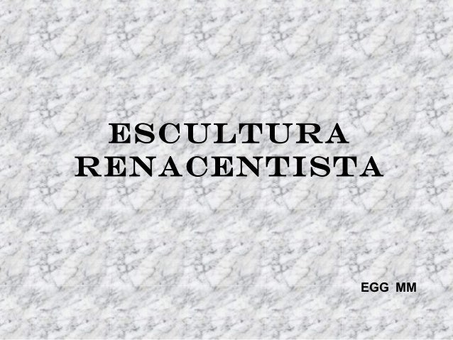ESCULTURARENACENTISTA           EGG MM