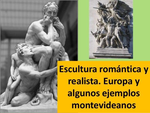 Escultura romántica yrealista. Europa yalgunos ejemplosmontevideanos