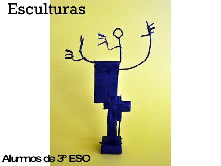 Esculturas Alumnos de 3º ESO