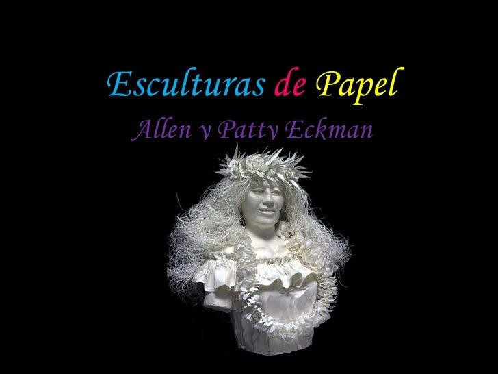 Esculturas   de   Papel Allen y Patty Eckman