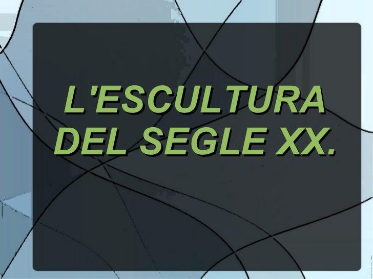 Escultura s.xx