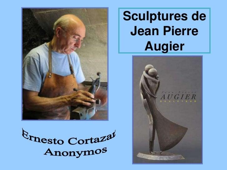 Sculptures de Jean Pierre   Augier