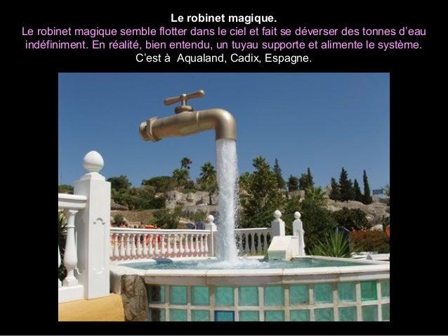 Le robinet magique.Le robinet magique semble flotter dans le ciel et fait se déverser des tonnes d'eau indéfiniment. En ré...