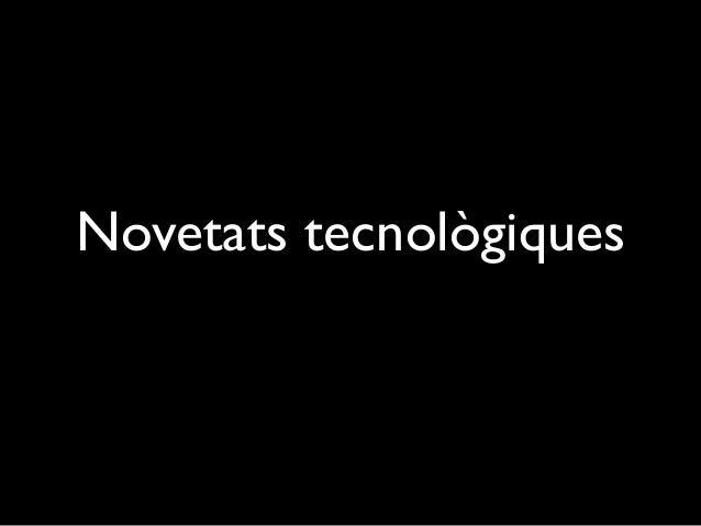 Novetats tecnològiques del sector