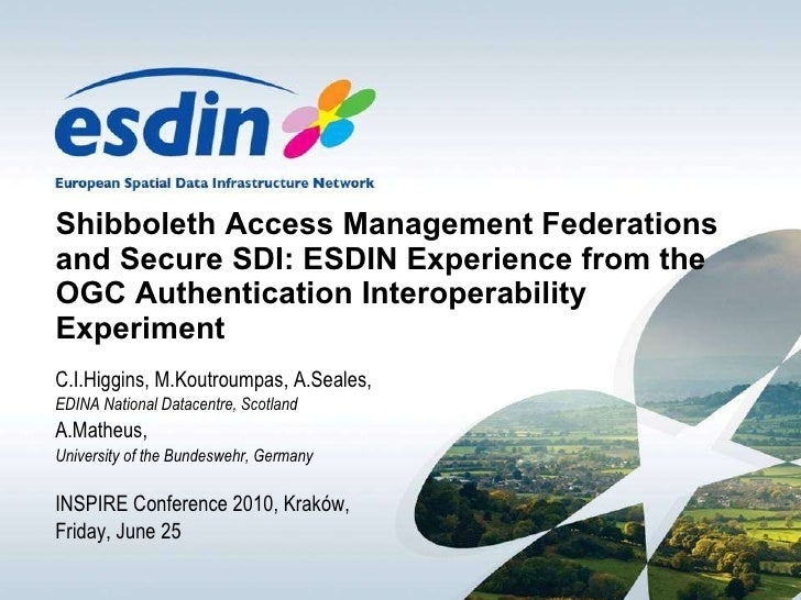 Shibboleth Access Management Federations and Secure SDI: ESDIN Experience
