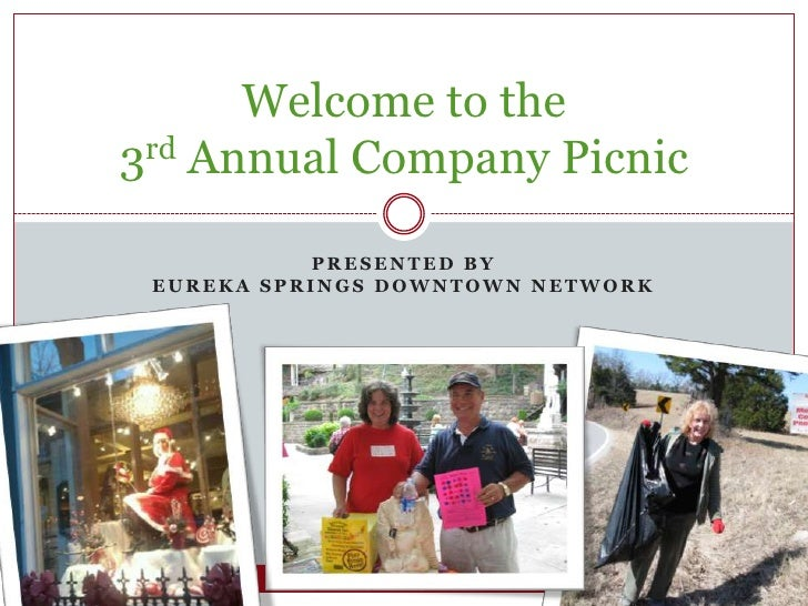 Presented byEureka Springs Downtown Network<br />Welcome to the3rd Annual Company Picnic<br />