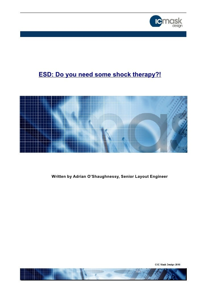 ESD: Do you need some shock therapy?!        Written by Adrian O'Shaughnessy, Senior Layout Engineer