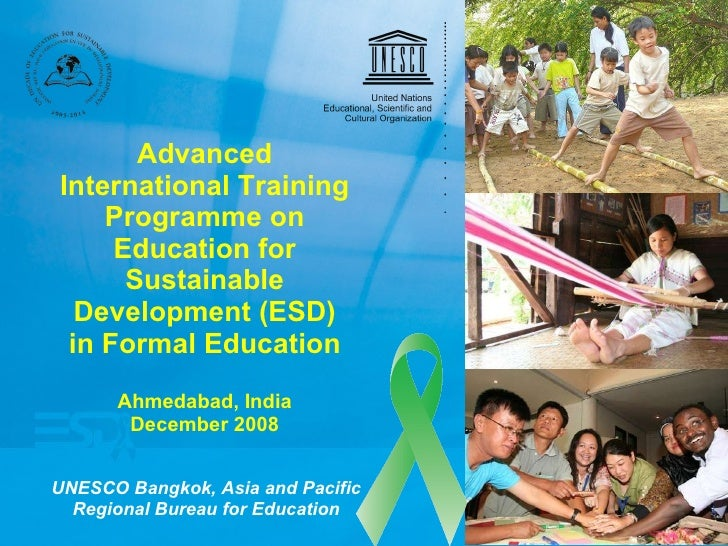 Advanced International Training Programme on Education for Sustainable Development (ESD) in Formal Education Ahmedabad, In...