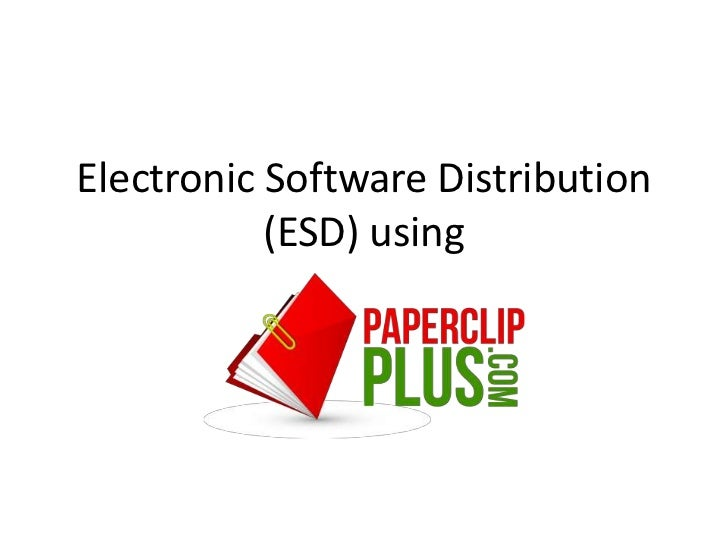 Electronic Software Distribution           (ESD) using