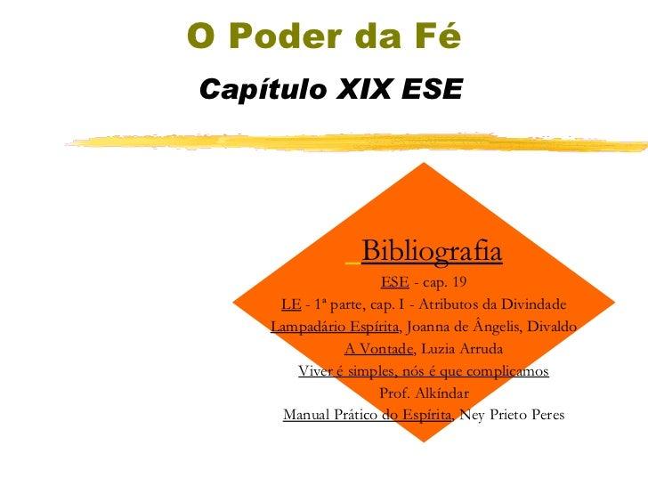O Poder da Fé   Capítulo XIX ESE Bibliografia ESE  - cap. 19 LE  - 1ª parte, cap. I - Atributos da Divindade Lampadário Es...