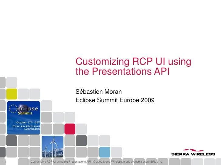 Customizing RCP UI using                                       the Presentations API                                      ...