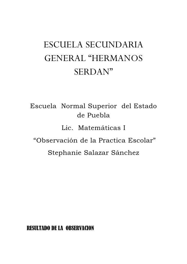 """ESCUELA SECUNDARIA       GENERAL """"HERMANOS            SERDAN""""    Escuela Normal Superior del Estado              de Puebla..."""