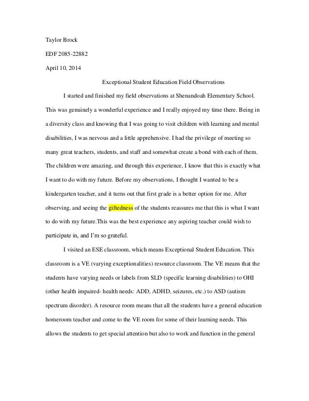 Observation Essay Example Taylor Brock EDF 2085-22882 April 10, 2014 Exceptional Student Education Field Observations I ...