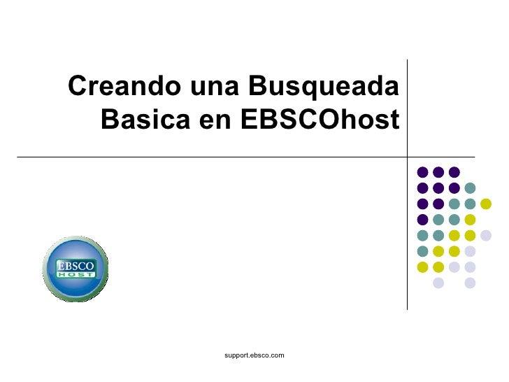 support.ebsco.com Creando una Busqueada Basica en EBSCOhost