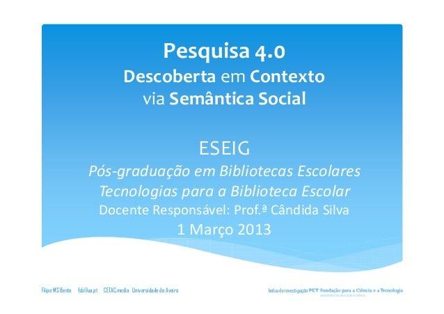 Pesquisa 4.0                                   Descoberta em Contexto                                     via Semântica So...
