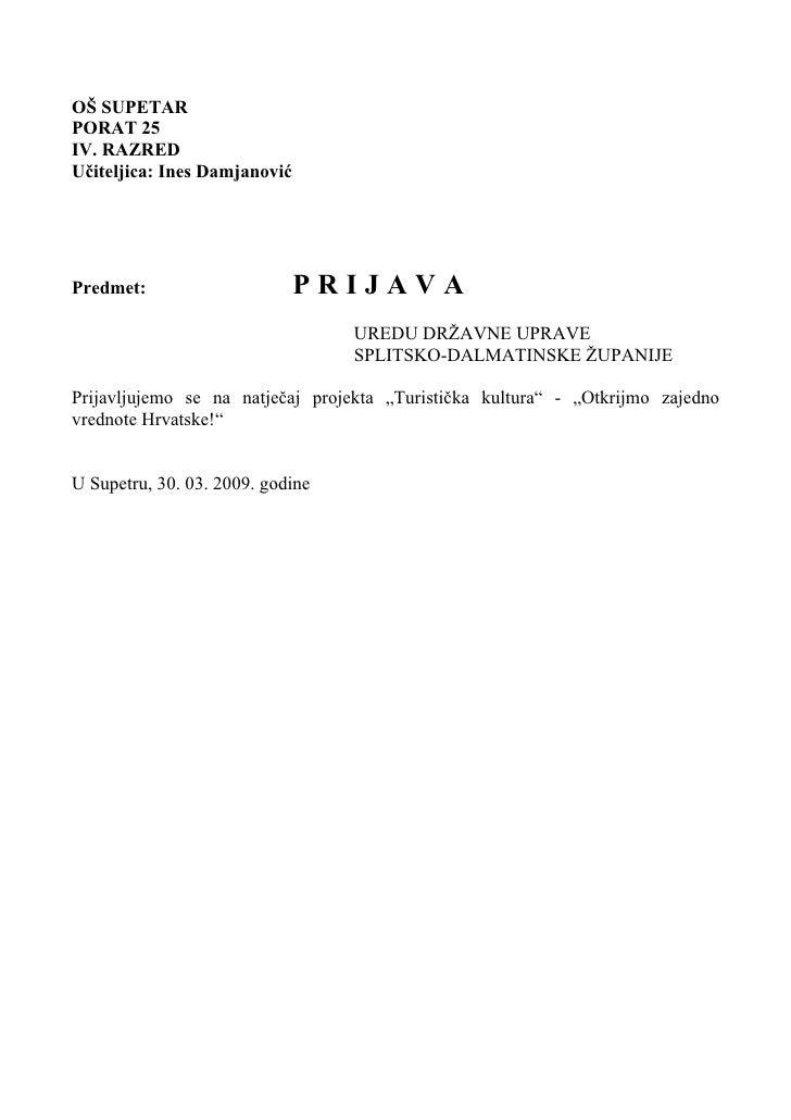 OŠ SUPETAR PORAT 25 IV. RAZRED Učiteljica: Ines Damjanović     Predmet:                      PRIJAVA                      ...