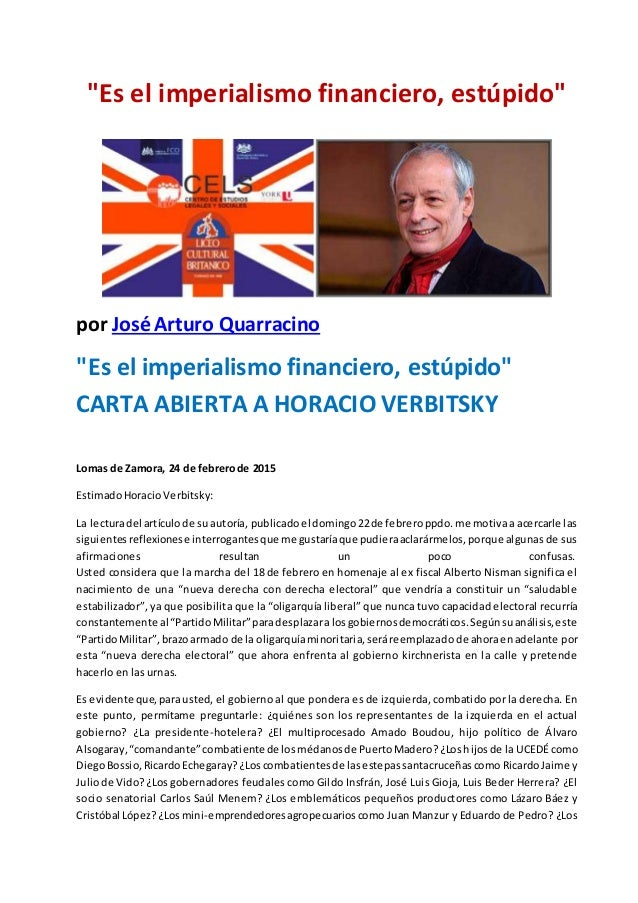 """""""Es el imperialismo financiero, estúpido"""" por José Arturo Quarracino """"Es el imperialismo financiero, estúpido"""" CARTA ABIER..."""
