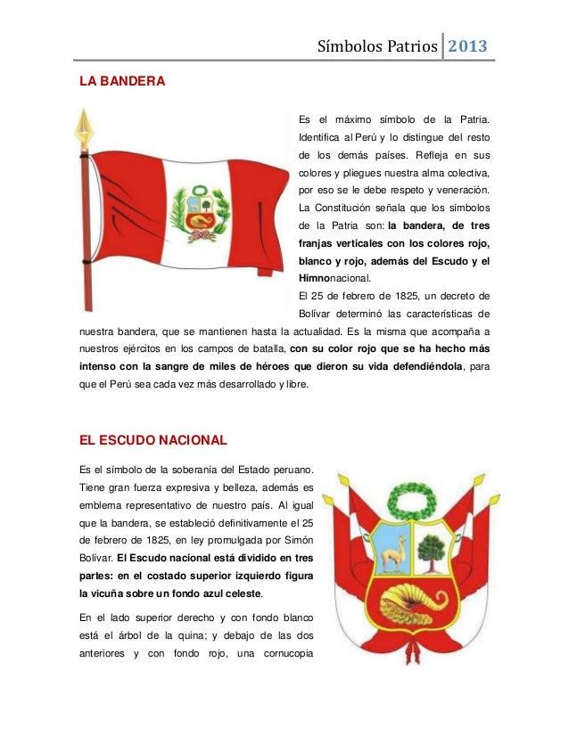 de la Patria.Identifica al Perú y lo distingue del restode los dem