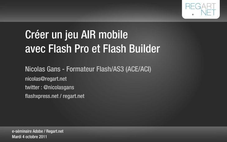 """e-séminaire Regart.net / Adobe : """"Création d'un jeu AIR mobile"""""""