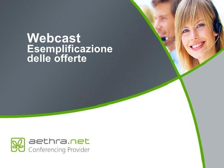 Webcast  Esemplificazione delle offerte