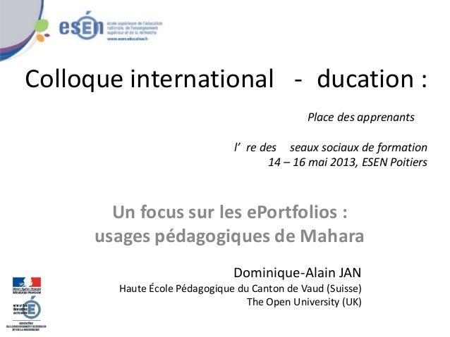 Colloque international - ducation :Place des apprenantsl' re des seaux sociaux de formation14 – 16 mai 2013, ESEN Poitiers...