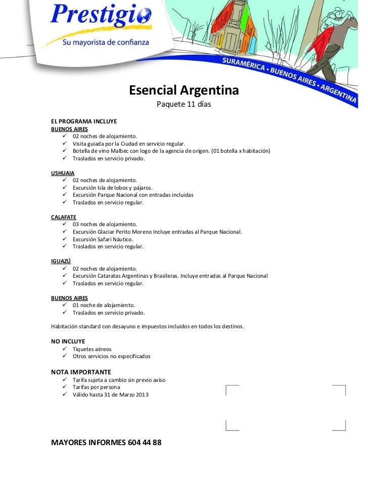 Esencial Argentina                                           Paquete 11 díasEL PROGRAMA INCLUYEBUENOS AIRES    02 noches ...