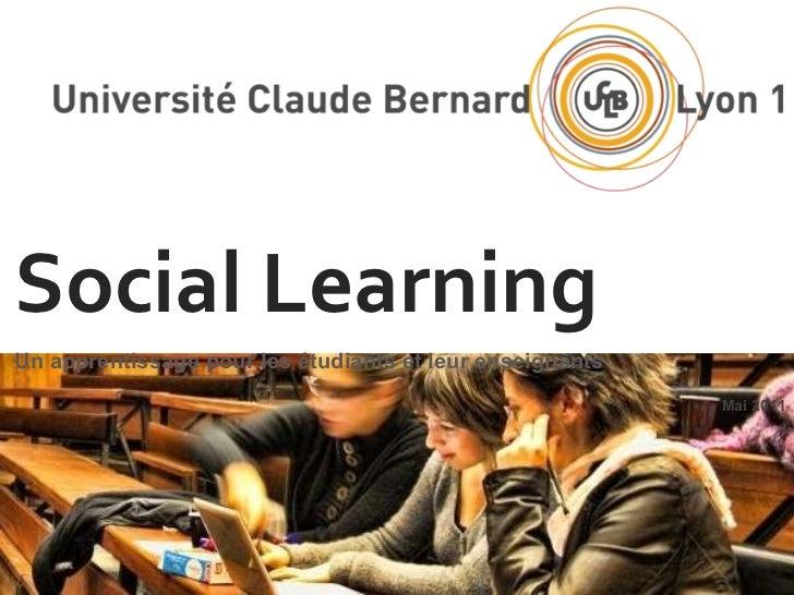 Social Learning    Un apprentissage pour les étudiants et leur enseignants    Mai 2011