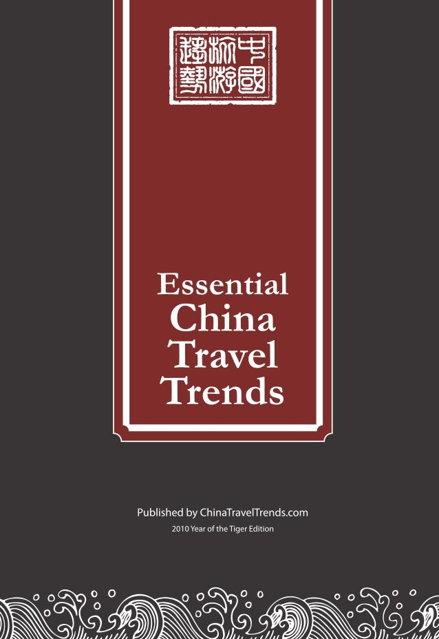 Essential China Travel Trends - 2010 Tiger Edition