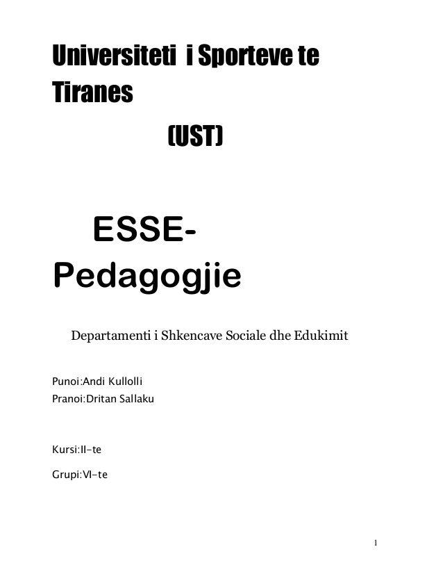 1Universiteti i Sporteve teTiranes(UST)ESSE-PedagogjieDepartamenti i Shkencave Sociale dhe EdukimitPunoi:Andi KullolliPran...