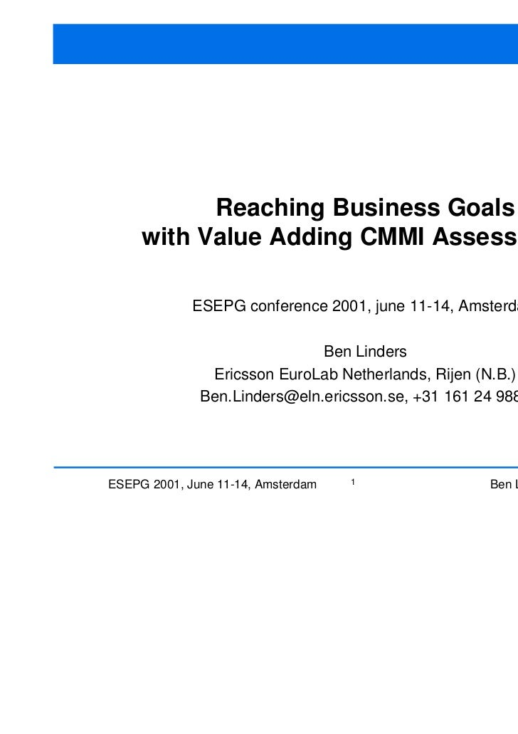 Reaching Business Goals     with Value Adding CMMI Assessments             ESEPG conference 2001, june 11-14, Amsterdam   ...