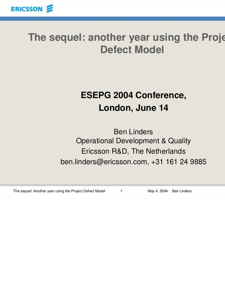 The sequel: another year using the Project Defect Model, Ben Linders, European SEPG 2004
