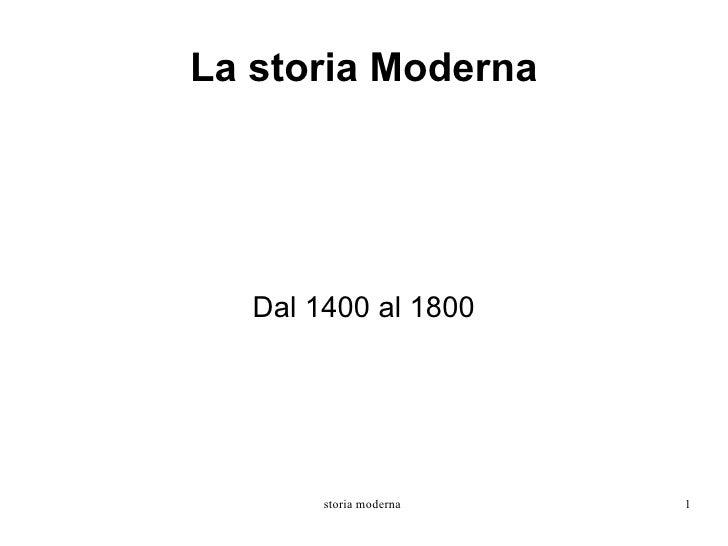 La storia Moderna Dal 1400 al 1800