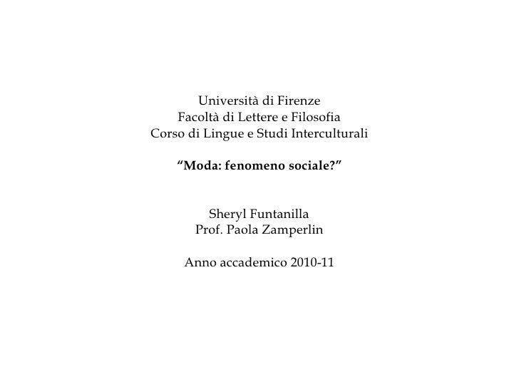 """Università di Firenze Facoltà di Lettere e Filosofia Corso di Lingue e Studi Interculturali """" Moda: fenomeno sociale?"""" She..."""