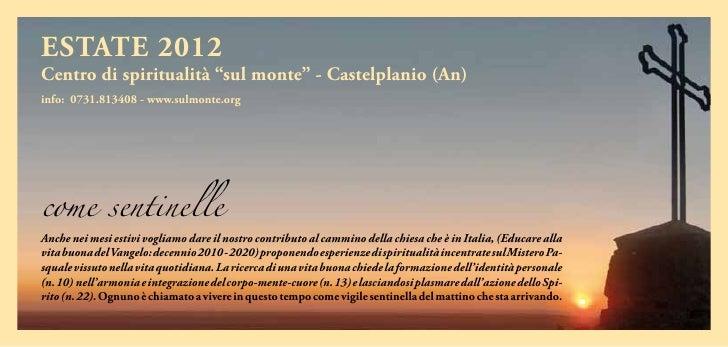 """ESTATE 2012Centro di spiritualità """"sul monte"""" - Castelplanio (An)info: 0731.813408 - www.sulmonte.orgcome sentinelleAnche ..."""