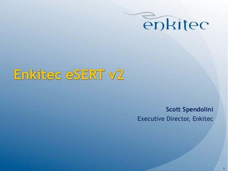 Enkitec eSERT v2                             Scott Spendolini                   Executive Director, Enkitec               ...