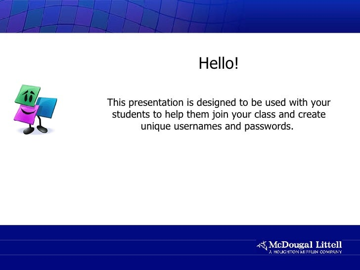 Hello! This presentation is designed to be used with your students to help them join your class and create unique username...