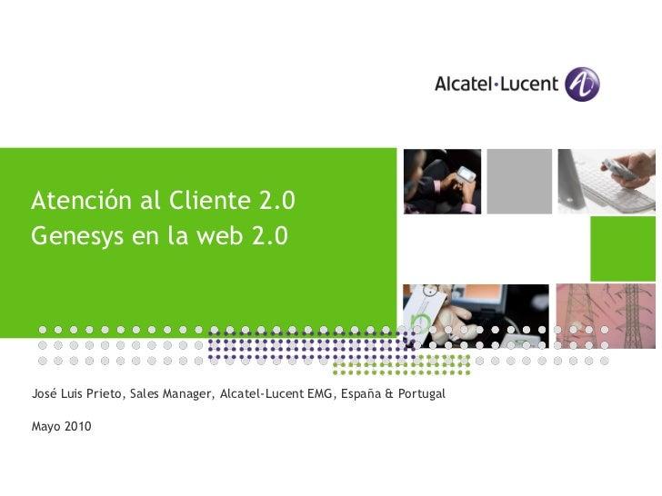 Atención al Cliente 2.0Genesys en la web 2.0                                               APPLICATIONS DAY               ...