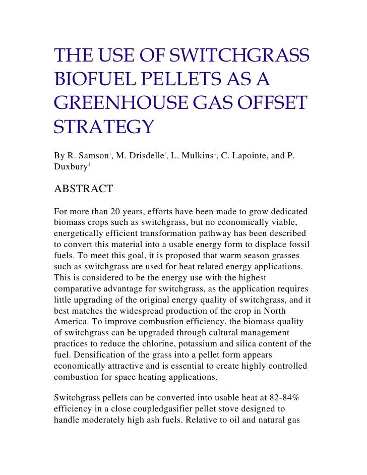 THE USE OF SWITCHGRASS BIOFUEL PELLETS AS A GREENHOUSE GAS OFFSET STRATEGY<br />By R. Samson1, M. Drisdelle2, L. Mulkins1,...