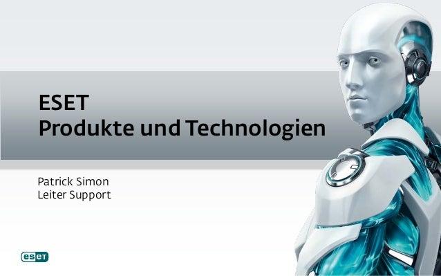 ESET Produkte und Technologien Patrick Simon Leiter Support