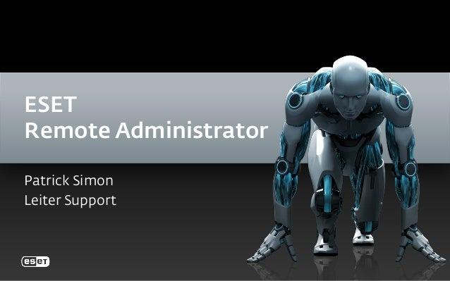 ESET Remote Administrator Patrick Simon Leiter Support