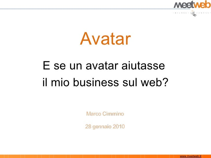 Avatar E se un avatar aiutasse  il mio business sul web? www.meetweb.it