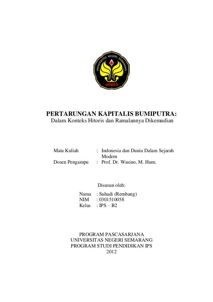 PERTARUNGAN KAPITALIS BUMIPUTRA: Dalam Konteks Hitoris dan Ramalannya Dikemudian Mata Kuliah           : Indonesia dan Dun...